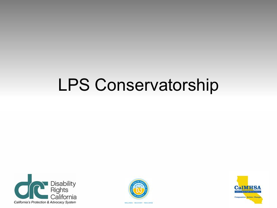 LPS Conservatorship Duties of the Public Guardian 4)Arrange for services for the conservatee: a) Health care b) Meals c) Clothing d) Personal care e) Transportation f) Recreation g) Housekeeping