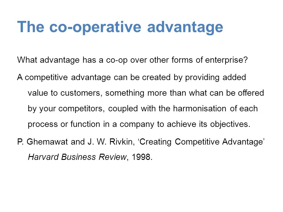 The co-operative advantage What advantage has a co-op over other forms of enterprise.