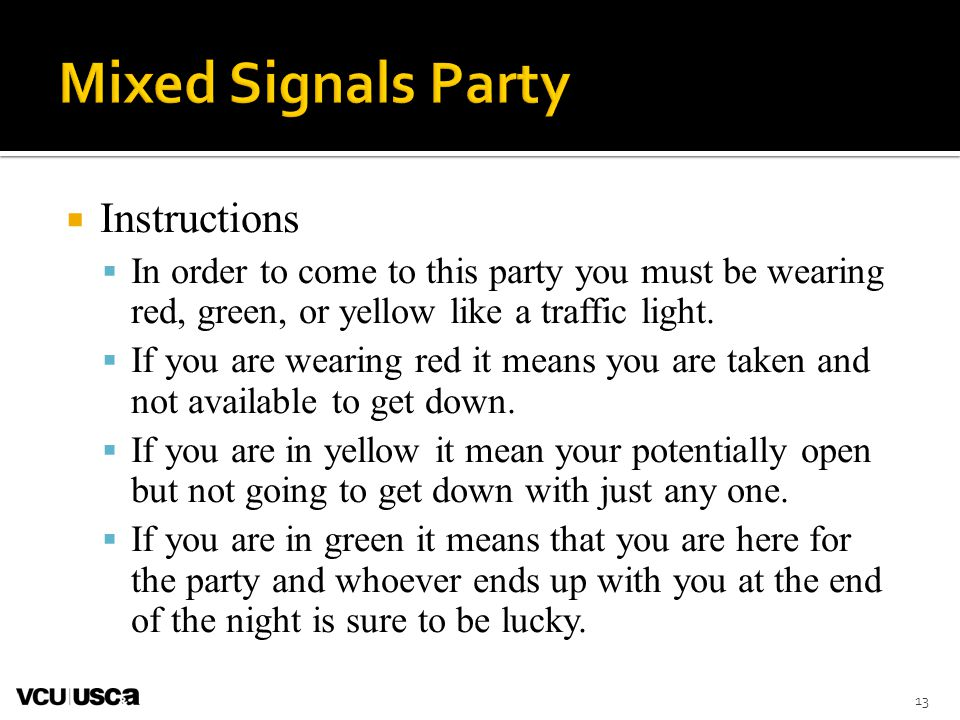  Instructions  In order to come to this party you must be wearing red, green, or yellow like a traffic light.  If you are wearing red it means you