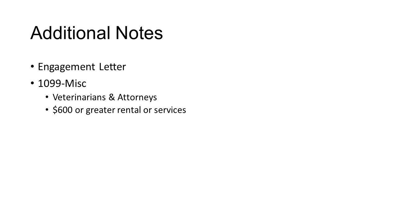 Additional Notes Engagement Letter 1099-Misc Veterinarians & Attorneys $600 or greater rental or services