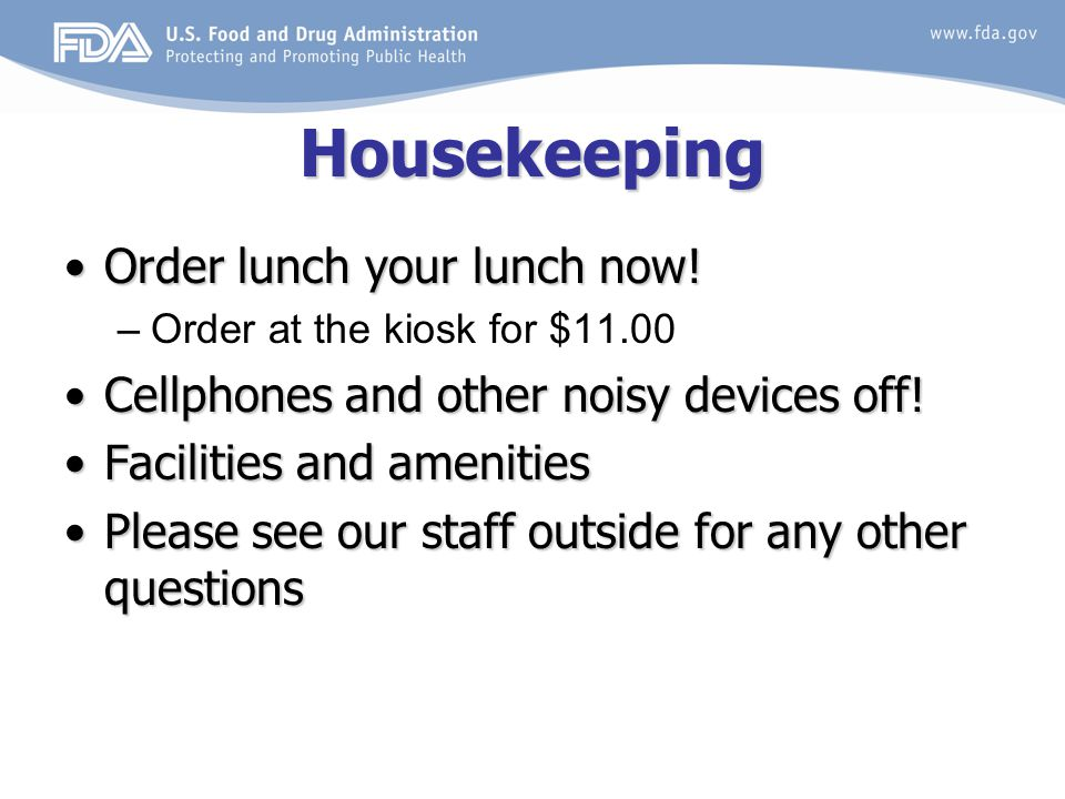 Housekeeping Order lunch your lunch now!Order lunch your lunch now.