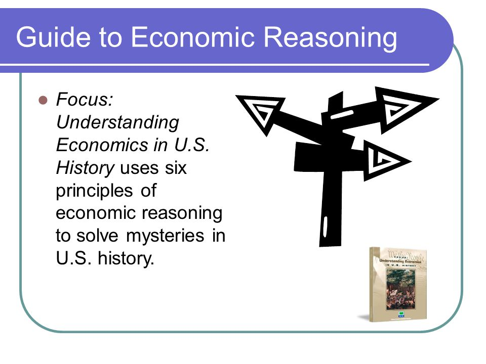 Guide to Economic Reasoning Focus: Understanding Economics in U.S.