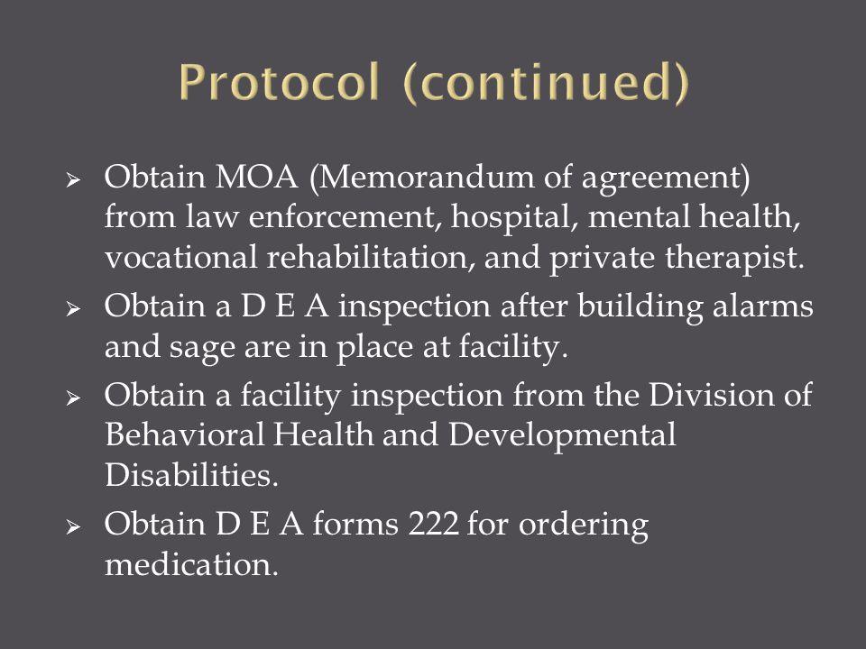  Obtain MOA (Memorandum of agreement) from law enforcement, hospital, mental health, vocational rehabilitation, and private therapist.  Obtain a D E