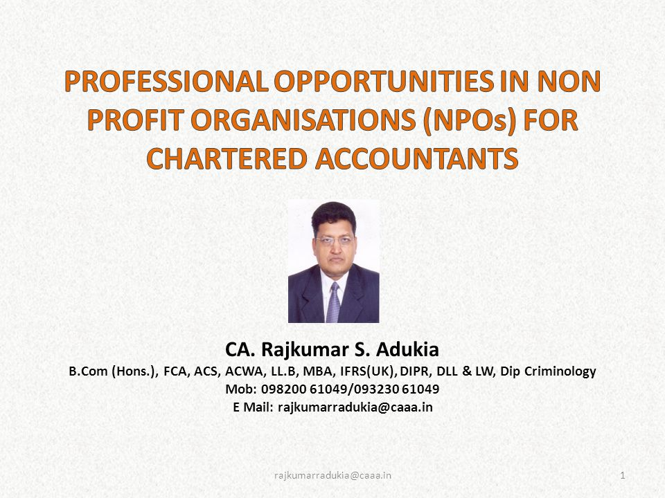 NPOs formed as Trusts Trust is a relationship whereby property is held by one party for the benefit of another The India Trust Act, 1882 - Act to define and amend the law relating to Private Trusts and Trustees.