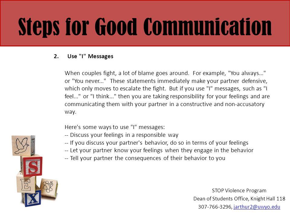 Steps for Good Communication 2. Use