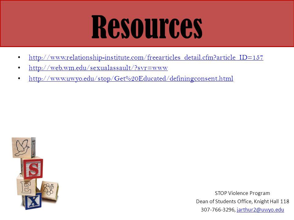 Resources http://www.relationship-institute.com/freearticles_detail.cfm?article_ID=157 http://web.wm.edu/sexualassault/?svr=www http://www.uwyo.edu/st