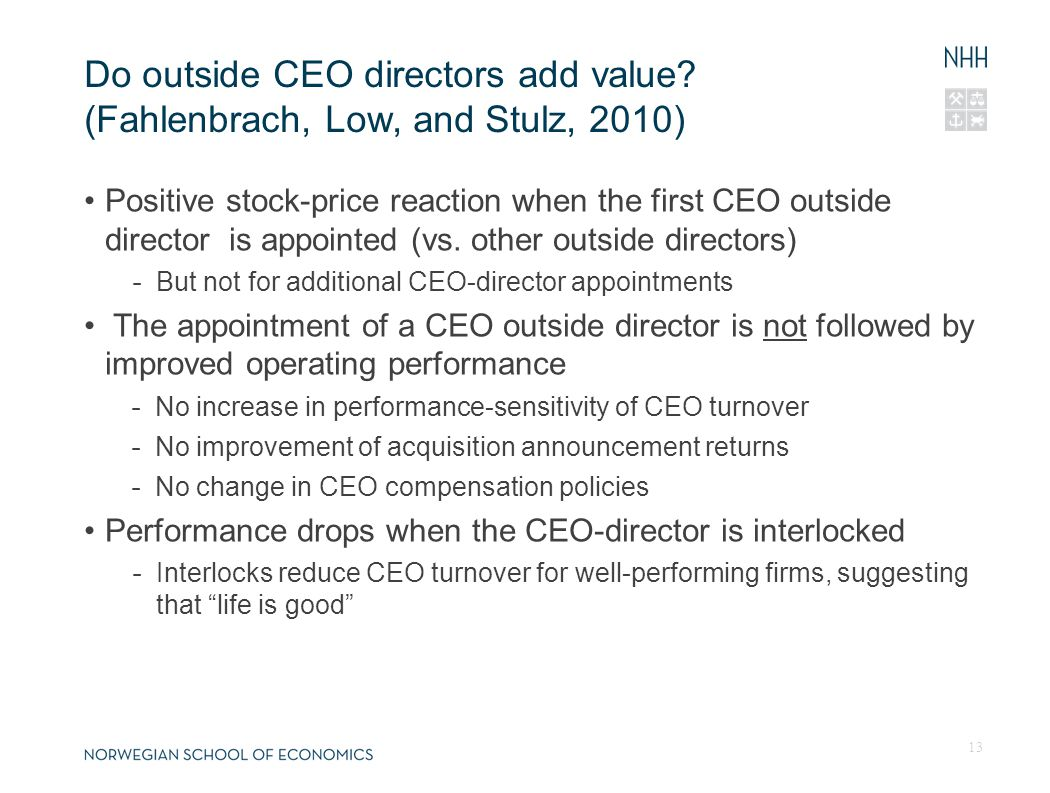 Do outside CEO directors add value? (Fahlenbrach, Low, and Stulz, 2010) Positive stock-price reaction when the first CEO outside director is appointed