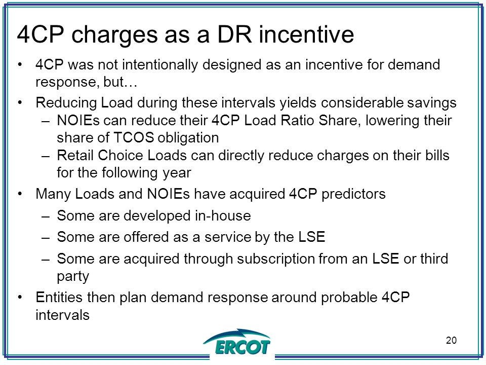 4CP charges as a DR incentive 4CP was not intentionally designed as an incentive for demand response, but… Reducing Load during these intervals yields