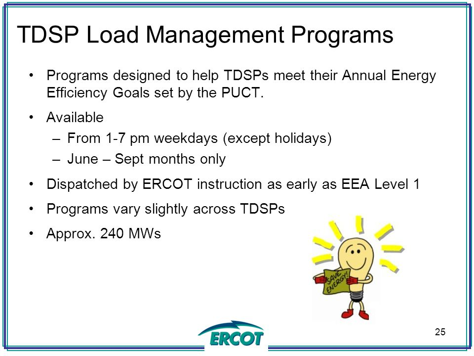 TDSP Load Management Programs Programs designed to help TDSPs meet their Annual Energy Efficiency Goals set by the PUCT. Available –From 1-7 pm weekda