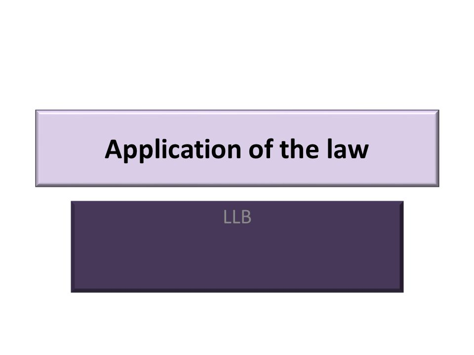 Application of the law LLB
