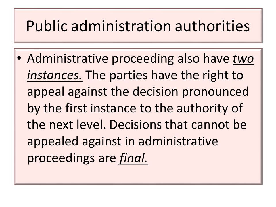 Public administration authorities Administrative proceeding also have two instances.