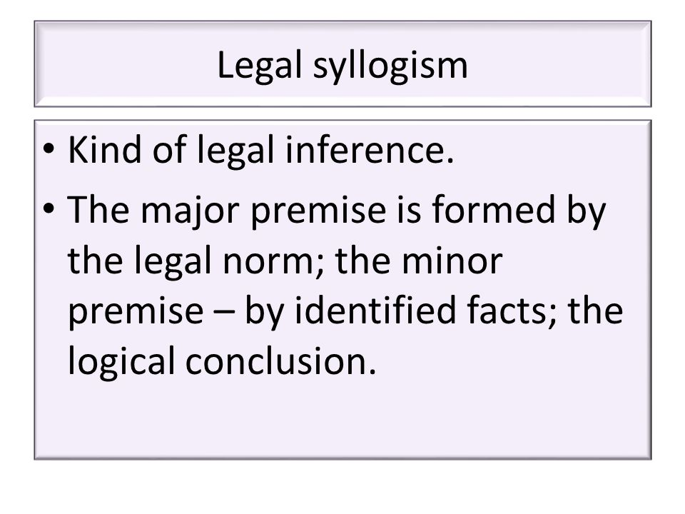 Legal syllogism Kind of legal inference.