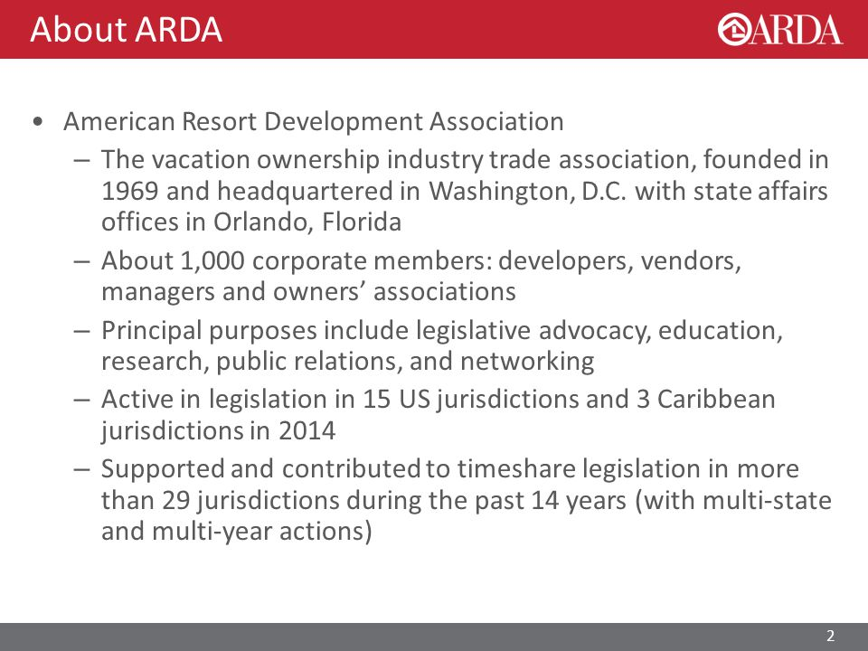 About ARDA American Resort Development Association – The vacation ownership industry trade association, founded in 1969 and headquartered in Washington, D.C.