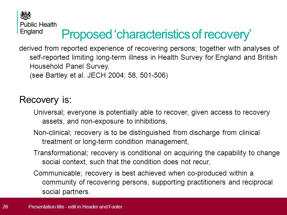 26Presentation title - edit in Header and Footer Proposed 'characteristics of recovery' derived from reported experience of recovering persons; togeth