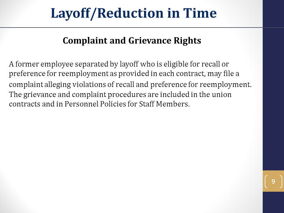 Complaint and Grievance Rights A former employee separated by layoff who is eligible for recall or preference for reemployment as provided in each contract, may file a complaint alleging violations of recall and preference for reemployment.
