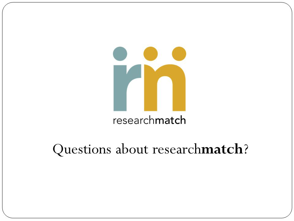 Questions about researchmatch
