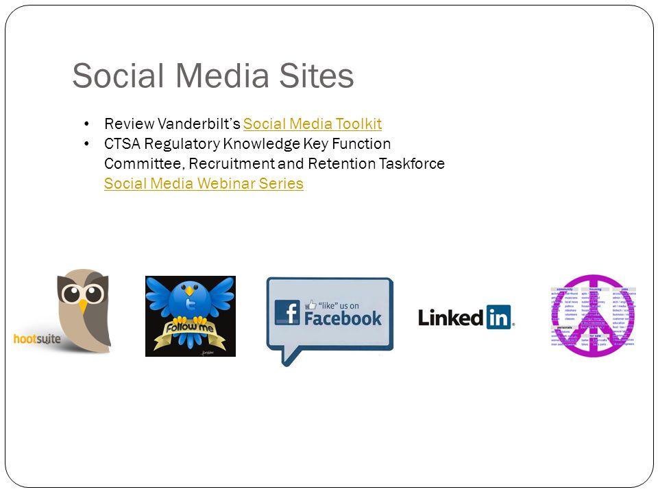 Social Media Sites Review Vanderbilt's Social Media ToolkitSocial Media Toolkit CTSA Regulatory Knowledge Key Function Committee, Recruitment and Retention Taskforce Social Media Webinar Series Social Media Webinar Series