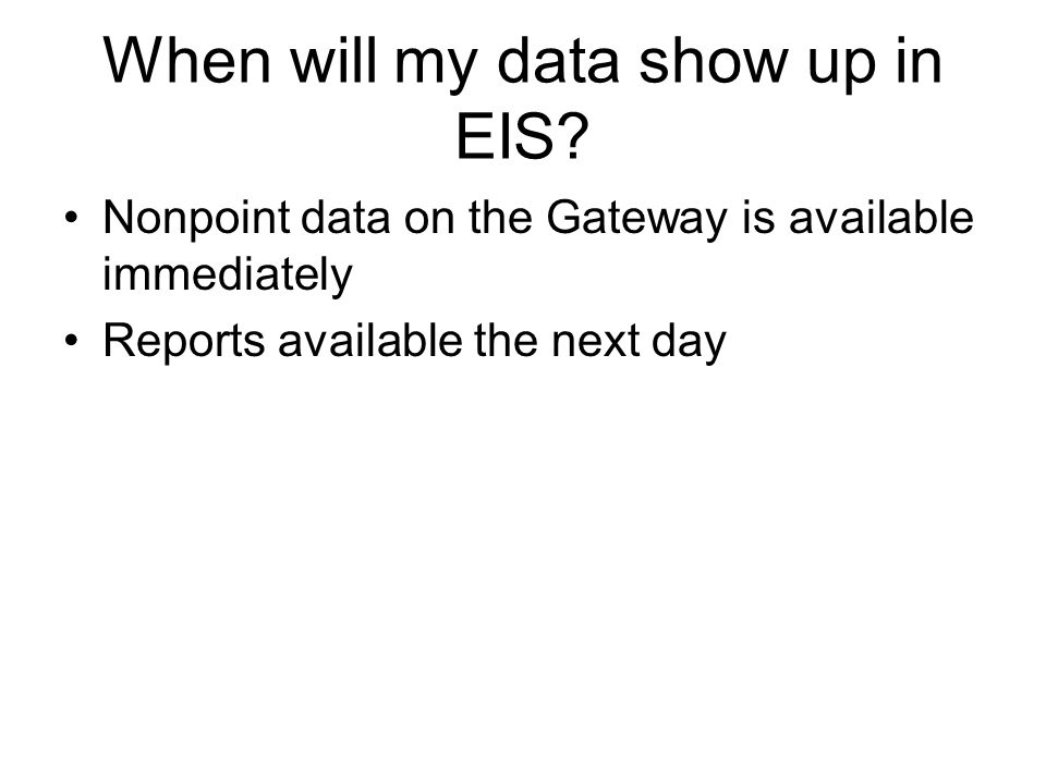 When will my data show up in EIS.
