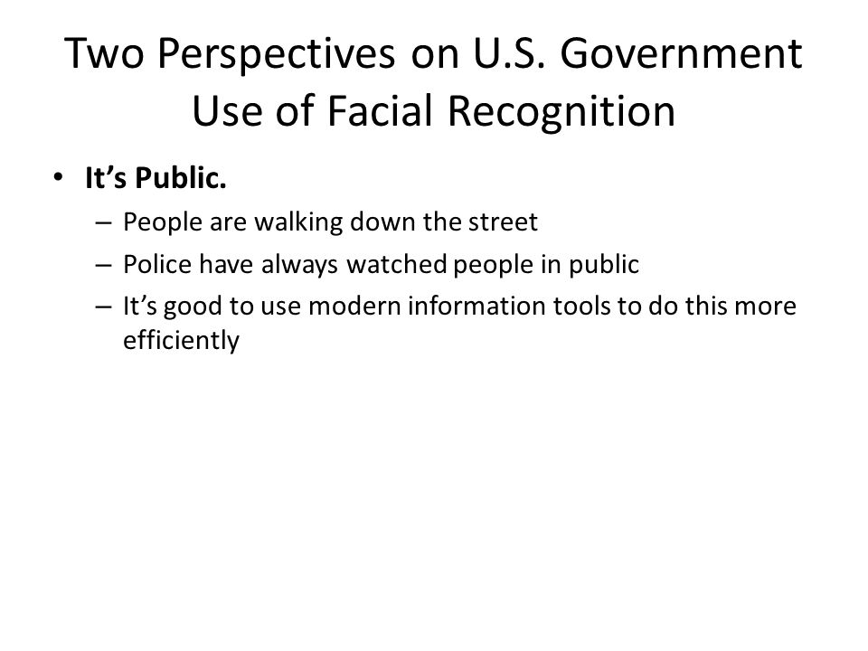 Two Perspectives on U.S. Government Use of Facial Recognition It's Public.