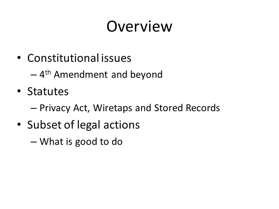 My Background Ohio State, law professor, live in DC area Future of Privacy Forum project now on government access to personal information 2009-2010, National Economic Council 1999-2001, Chief Counselor for Privacy, OMB – WH Working Group to update wiretap laws – Privacy Act Security and privacy – Manhattan DA