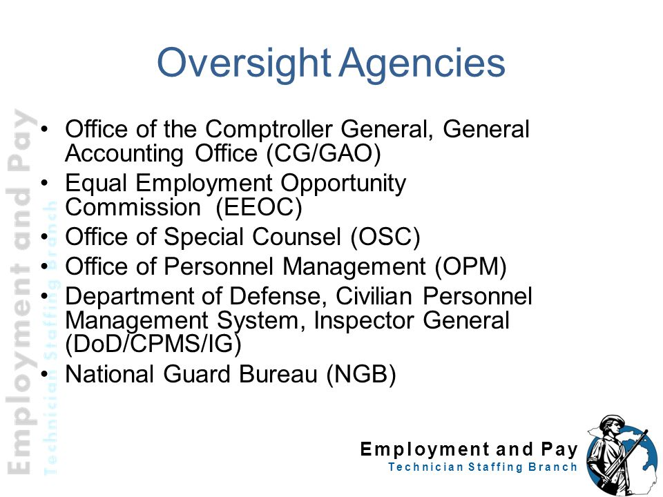 Employment and Pay Technician Staffing Branch Oversight Agencies Office of the Comptroller General, General Accounting Office (CG/GAO) Equal Employmen