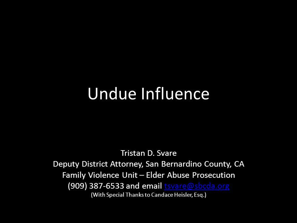 Undue Influence – Financial Crimes Theft Larceny Robbery False Pretenses Trick or Device Embezzlement … Undue Influence…?