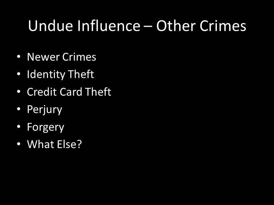 Undue Influence - Anticipate Defenses Consent.Knowledge.
