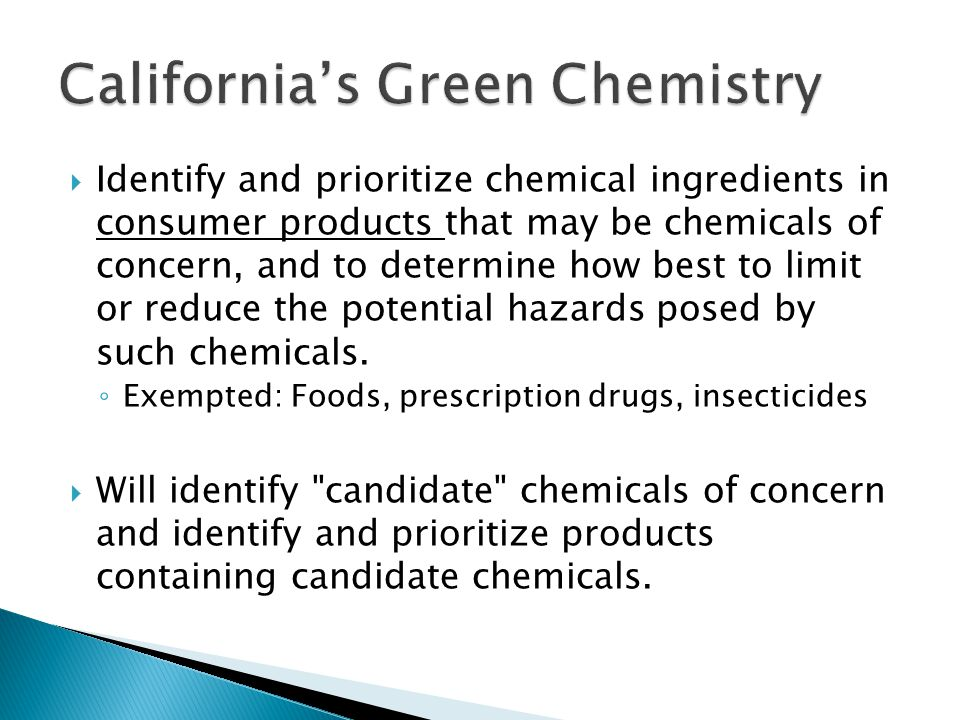  Identify and prioritize chemical ingredients in consumer products that may be chemicals of concern, and to determine how best to limit or reduce the