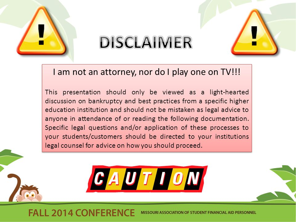 I am not an attorney, nor do I play one on TV!!.