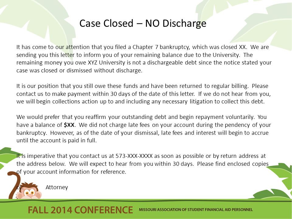 It has come to our attention that you filed a Chapter 7 bankruptcy, which was closed XX.