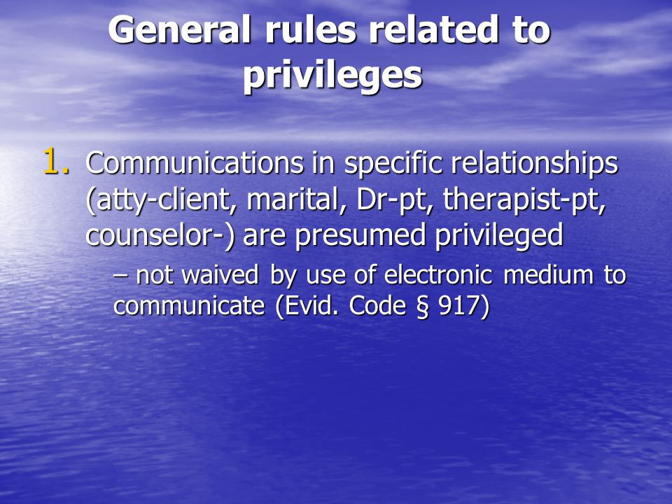 General rules related to privileges 1.