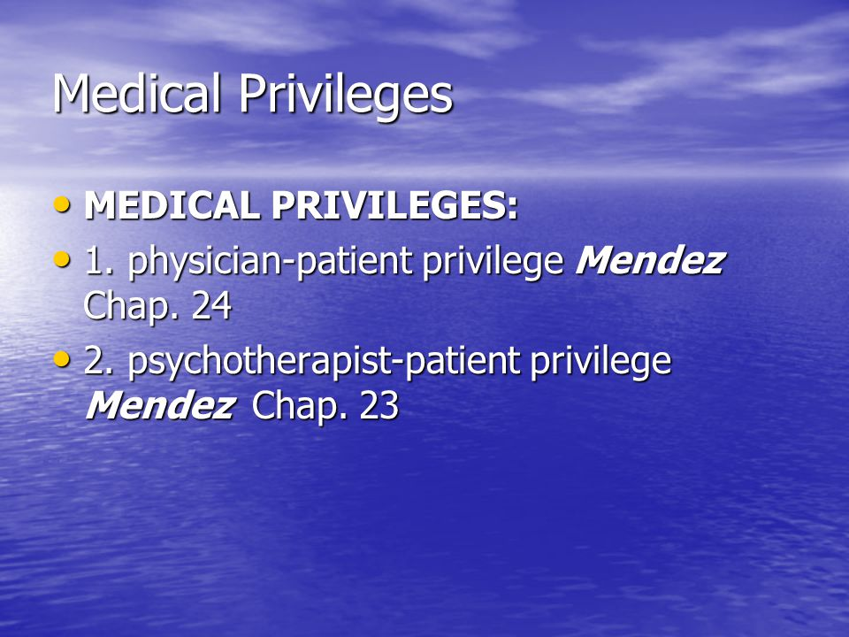 Medical Privileges MEDICAL PRIVILEGES: MEDICAL PRIVILEGES: 1.