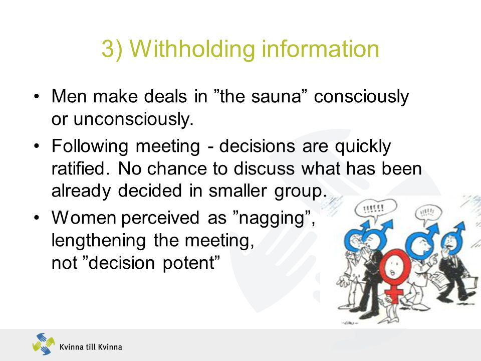 3) Withholding information Men make deals in the sauna consciously or unconsciously.