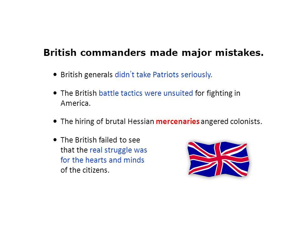 British generals didn't take Patriots seriously.