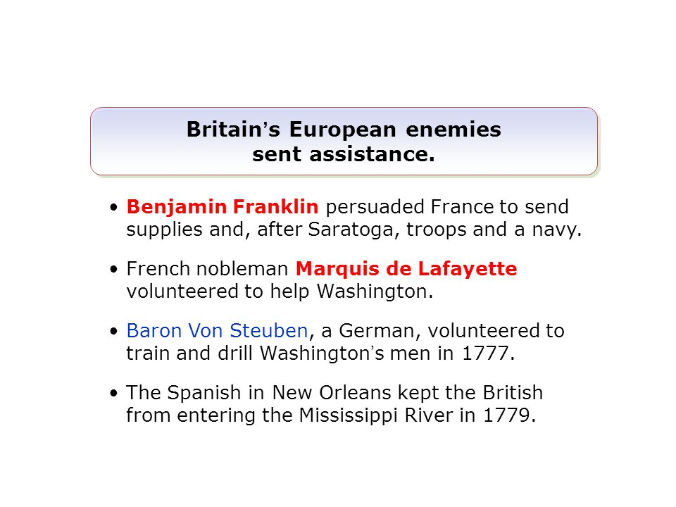 Benjamin Franklin persuaded France to send supplies and, after Saratoga, troops and a navy.