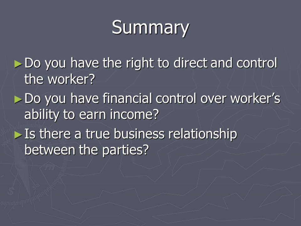 Independent Contractor ► Makes own schedule ► Buys own products ► Has a published phone number ► Furnishes own supplies ► Furnishes own equipment ► Makes a profit or loss as a result of his own business decisions ► Offers services to public ► Operates an established business ► Bills for services ► Doesn't have to personally perform work ► Has roots in the local business community