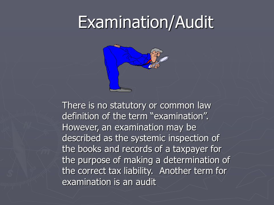 Compliance Check Compliance Check If the IRS determines an Examination will be conducted the examiner will notify you at that moment or at a later date.
