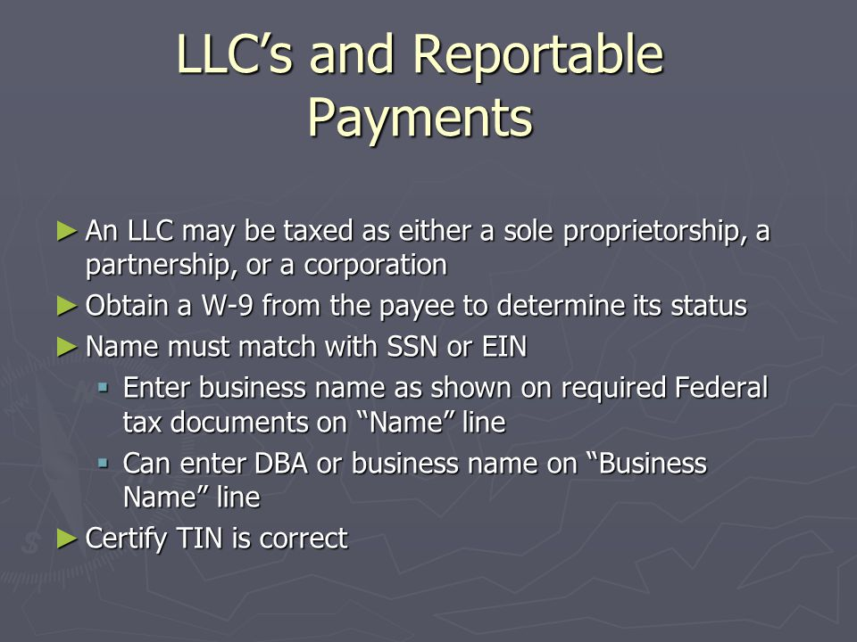 Taxpayer Identification Number (TIN) and Certification ~ Form W-9 ► Sole proprietor uses SSN or EIN ► Corporations, partnerships & estates - use EIN  Enter business name as shown on required Federal tax documents on Name line  Can enter DBA or business name on Business Name line