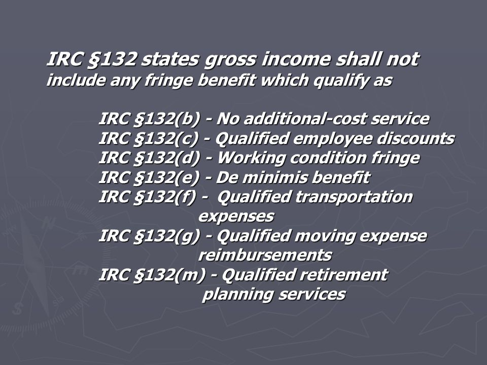 Taxable Status of Fringe Benefits ► Tax Exempt ► Partially Taxable ► Totally Taxable ► Tax Deferred
