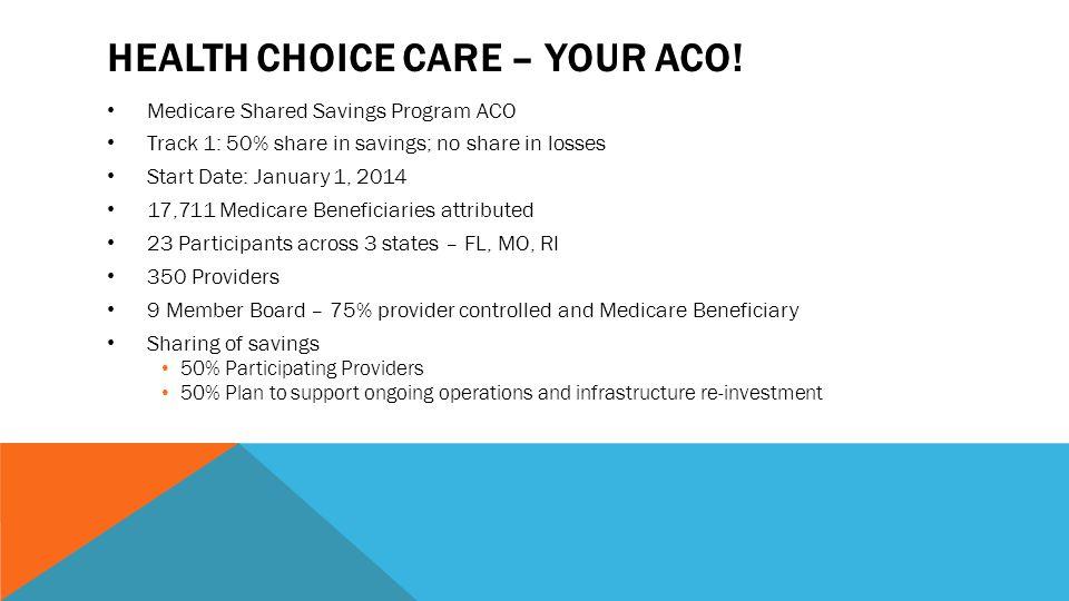 HEALTH CHOICE CARE – YOUR ACO.
