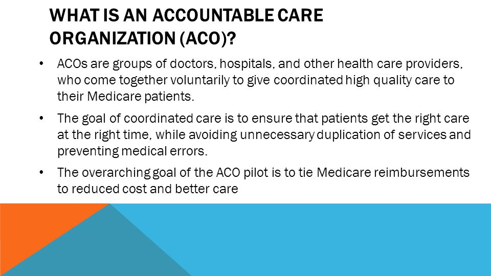 ACO STRATEGY: A WIN-WIN FOR ALL -Comprehensive view of patients' spectrum of care -Enhance patient engagement strategies -Redesign care coordination practices -Forefront of health delivery reform -Develop best practices as we shift away from FFS -Realize savings to incentivize providers and reinvest into operations Regardless of savings achieved, strategies promote enhanced patient continuity of care