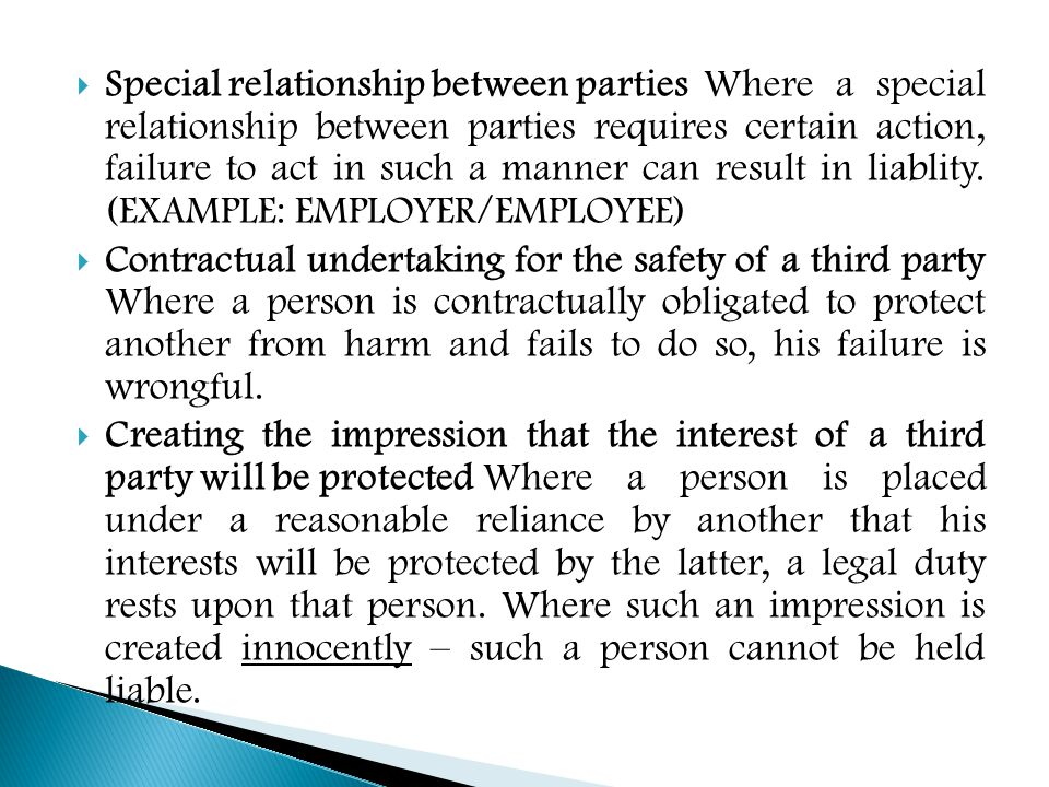  Special relationship between parties Where a special relationship between parties requires certain action, failure to act in such a manner can result in liablity.