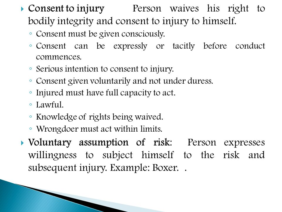  Consent to injury Person waives his right to bodily integrity and consent to injury to himself.