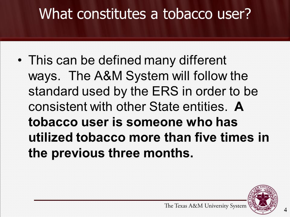 What constitutes a tobacco user. This can be defined many different ways.