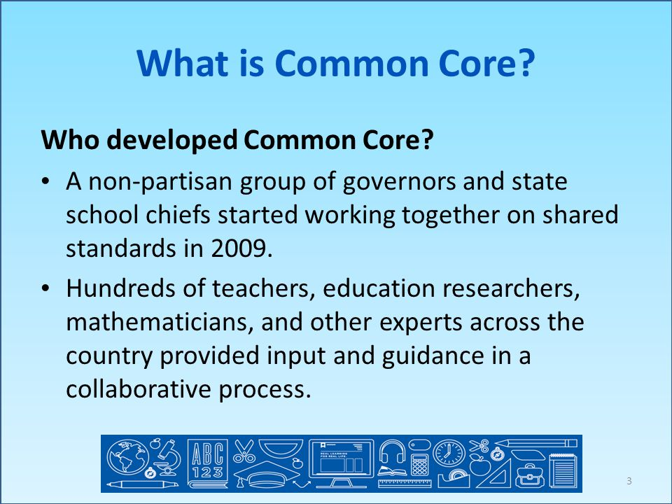 What is Common Core. Who developed Common Core.