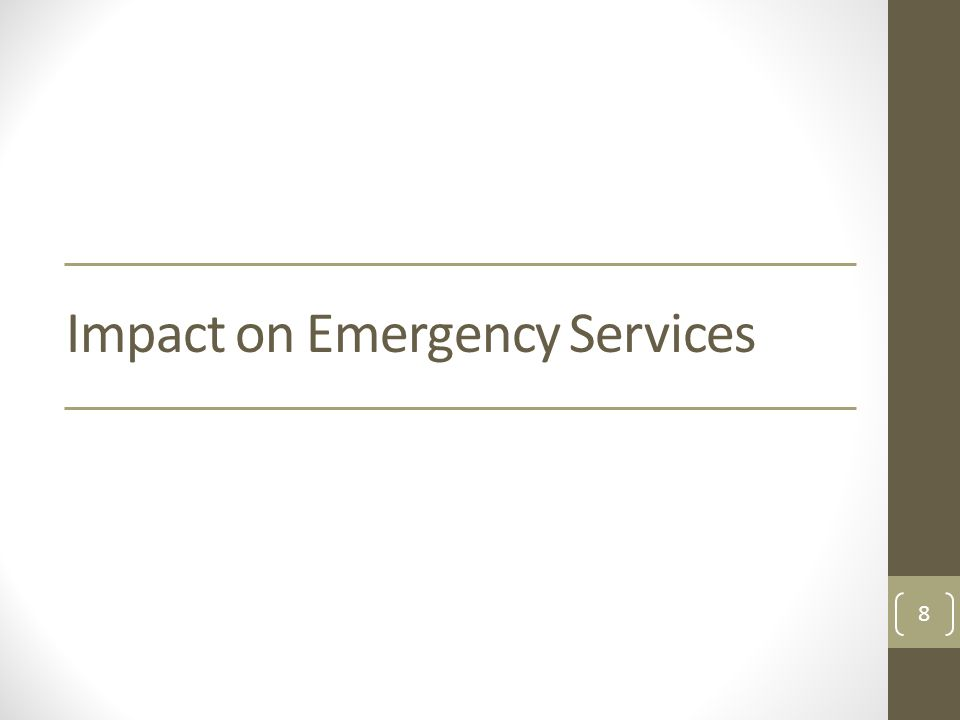 Impact on Emergency Services 8