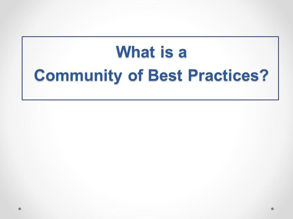What is a Community of Best Practices