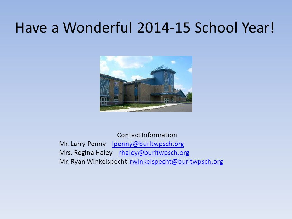 Have a Wonderful 2014-15 School Year. Contact Information Mr.