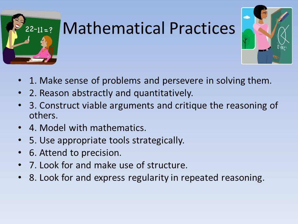 Mathematical Practices 1. Make sense of problems and persevere in solving them.