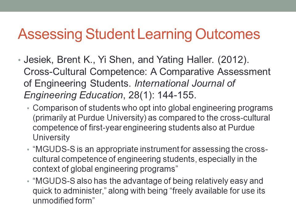 Assessing Student Learning Outcomes Jesiek, Brent K., Yi Shen, and Yating Haller.